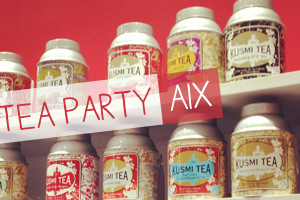 Kusmi Tea Party – Aix en Provence